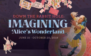 Down the Rabbit Hole - Imagining Alice's Wonderland